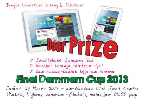 Door Prize: Panitia akan bagi-bagi hadiah pada final Dammam Cup 2013